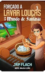 Forçado a lavar louças em um mundo de fantasia