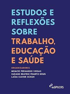 Estudos e reflexões sobre trabalho, educação e saúde