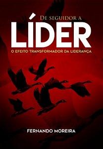 De Seguidor a Líder - O Efeito Transformador da Liderança