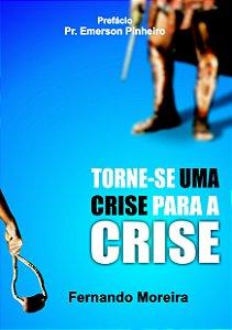 Torne-se uma Crise para a Crise