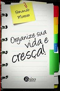 Organize sua Vida e Cresça