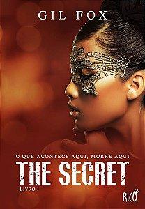 The Secret - O que acontece aqui, morre aqui