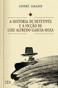A história de detetives e a ficção de L.A. Garcia-Roza