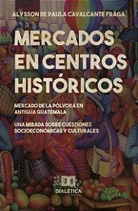 Mercados en centros históricos