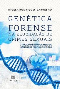 Genética Forense na Elucidação de Crimes Sexuais