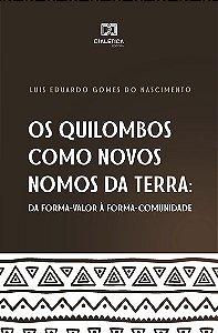 Os Quilombos como novos nomos da terra