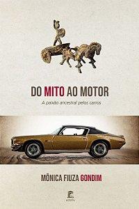 Do mito ao motor: a paixão ancestral pelos carros
