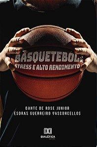 Basquetebol: stress e alto rendimento