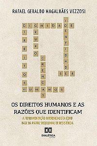 Os Direitos Humanos e as Razões que os identificam