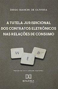 A Tutela Jurisdicional dos Contratos Eletrônicos