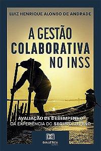 A gestão colaborativa no INSS