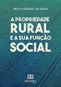 A Propriedade Rural e a Sua Função Social