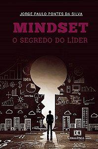 Mindset : o Segredo do Líder