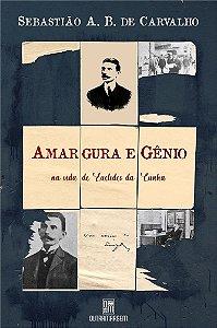 Amargura e gênio na vida de Euclides da Cunha