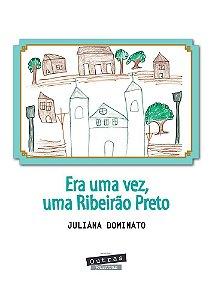 Era uma vez, uma Ribeirão Preto
