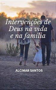 Intervenções de Deus na Vida e na Família
