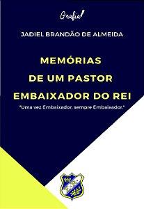 Memórias de Um Pastor Embaixador do Rei