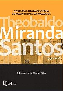Theobaldo Miranda Santos: (1945-1971)