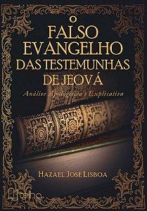 O falso evangelho das Testemunhas de Jeová