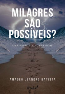 Milagres São Possíveis?