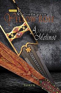 Estrada para Yellow Rose - A sombra de Melinoë
