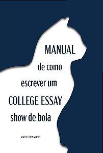 Manual de como escrever um college essay show de bola