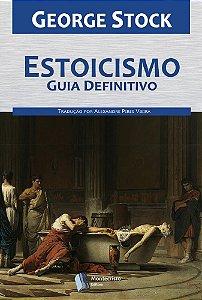 Estoicismo: Guia Definitivo