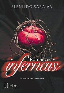 Romances infernais: roteiros e peças teatrais