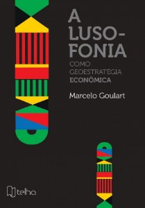 A Lusofonia como Geoestratégia Econômica