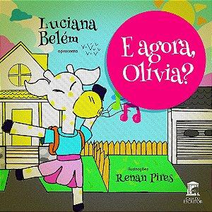E Agora, Olívia?