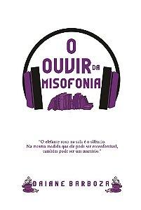 O Ouvir da Misofonia