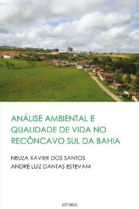 Análise ambiental e qualidade de vida no Recôncavo Sul da BA