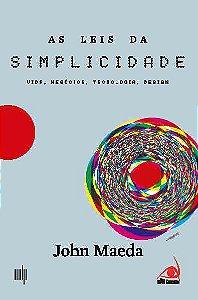 Leis Da Simplicidade, As -Vida , Negocios, Tecnologia E Desi