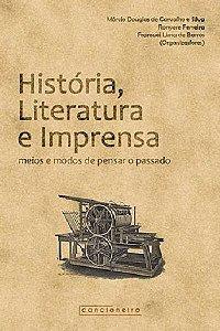 História, Literatura e Imprensa: meios e modos de [...]