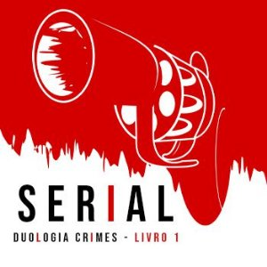 Duologia Crimes: Antologia Serial - Livro I