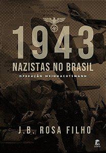 1943 Nazistas no Brasil - Operação Weihnachtsmann