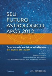 SEU FUTURO ASTROLOGICO APOS 2012
