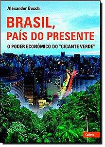 BRASIL PAIS DO PRESENTE