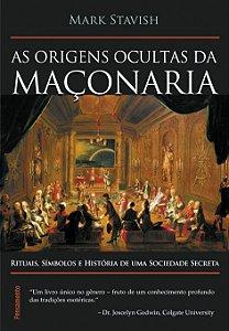 ORIGENS OCULTAS DA MACONARIA (AS)