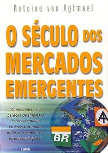 SECULO DOS MERCADOS EMERGENTES (O)