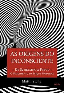 ORIGENS DO INCONSCIENTE (AS)