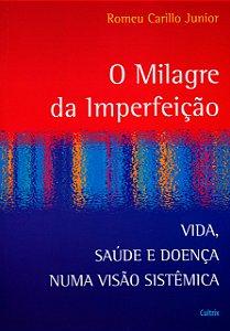 MILAGRE DA IMPERFEICAO (O)