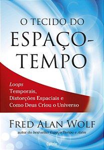 TECIDO DO ESPACO-TEMPO (O)
