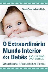 EXTRAORDINARIO MUNDO INTERIOR DOS BEBES (O)