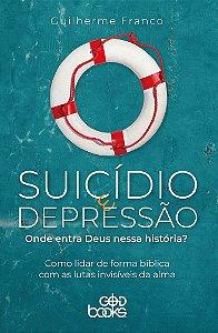 Suicídio e depressão: Onde entra Deus nessa história?