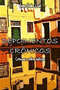 Depoimentos crônicos - Contos e outras histórias