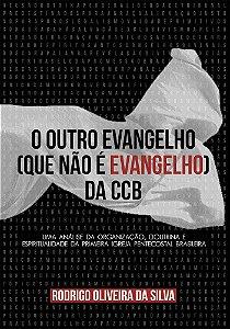 O outro evangelho (que não é Evangelho) da CCB