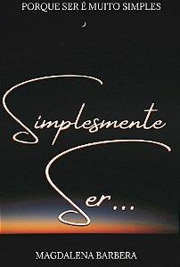 Simplesmente Ser...