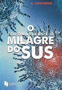 O coronavírus e o milagre do SUS