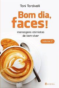 Bom dia, faces - Vol. 2